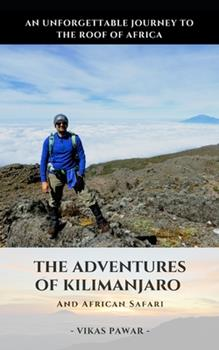 Paperback The Adventures of Kilimanjaro and Africa Safari: An Unforgettable Journey to Roof of Africa Book