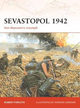 Sevastopol 1942: Von Manstein's triumph (Campaign) - Book #189 of the Osprey Campaign
