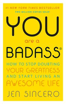 Paperback You Are a Badass? : How to Stop Doubting Your Greatness and Start Living an Awesome Life Book