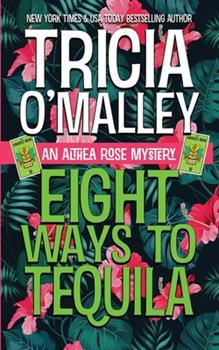 Eight Ways to Tequila - Book #8 of the Althea Rose Mystery
