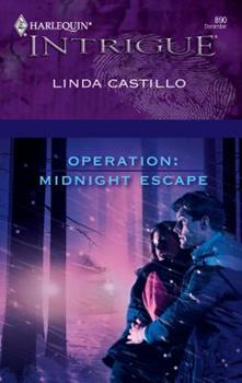 Operation: Midnight Escape (Harlequin Intrigue, #890) - Book #2 of the Operation: Midnight