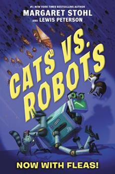 Cats vs. Robots #2: Now with Fleas! 0062665731 Book Cover