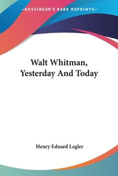 Paperback Walt Whitman, Yesterday and Today Book