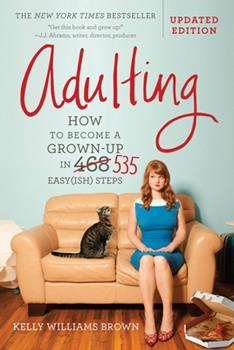 Paperback Adulting: How to Become a Grown-Up in 535 Easy(ish) Steps Book