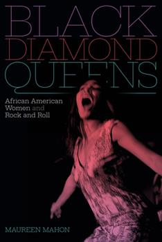 Paperback Black Diamond Queens: African American Women and Rock and Roll Book