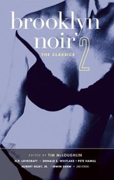 Brooklyn Noir 2: The Classics - Book  of the Akashic noir