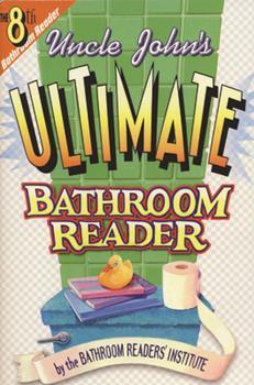 Paperback Uncle John's Ultimate Bathroom Reader (Uncle John's Bathroom Reader #8) Book
