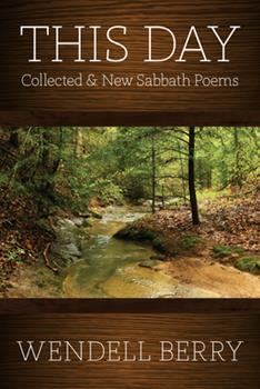 This Day: New and Collected Sabbath Poems: 1979-2013 1619024365 Book Cover