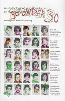 30 Under 30: An Anthology of Innovative Fiction by Younger Writers 0984213333 Book Cover