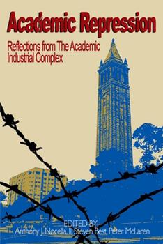 Paperback Academic Repression : Reflections from the Academic Industrial Complex Book
