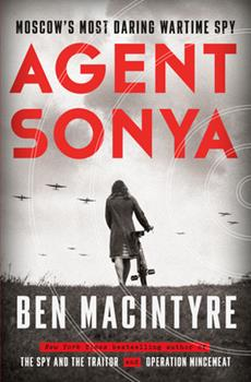 Agent Sonya: Moscow's Most Daring Wartime Spy 0593136306 Book Cover
