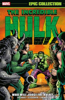 Paperback Incredible Hulk Epic Collection: Who Will Judge the Hulk? Book