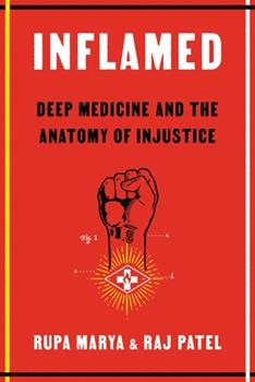 Hardcover Inflamed: Deep Medicine and the Anatomy of Injustice Book