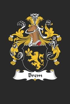 Paperback Brem : Brem Coat of Arms and Family Crest Notebook Journal (6 X 9 - 100 Pages) Book