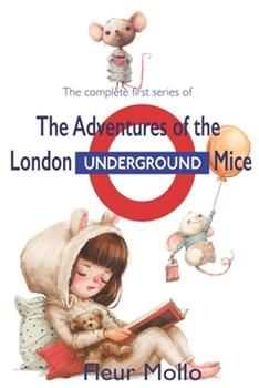Paperback The adventures of the London Underground Mice: Series 1 Book