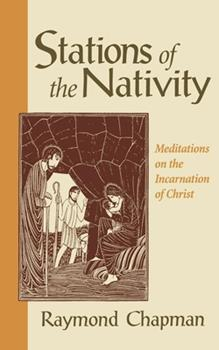 Stations of the Nativity: Meditations on the Incarnation of Christ 0819218049 Book Cover