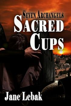 Sacred Cups - Book #2 of the Seven Archangels
