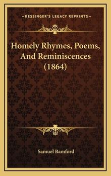 Hardcover Homely Rhymes, Poems, and Reminiscences Book