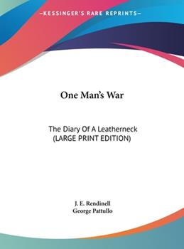 Hardcover One Man's War : The Diary of A Leatherneck (LARGE PRINT EDITION) [Large Print] Book