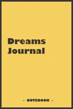 Paperback Dreams Journal - to Draw and Note down Your Dreams Memories, Emotions and Interpretations : 6 X9 Notebook with 110 Blank Lined Pages Book