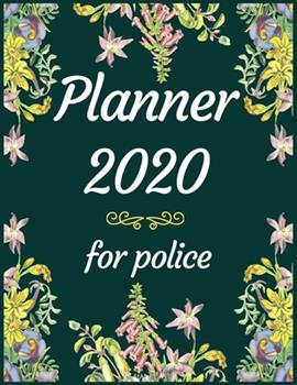 Paperback Planner 2020 for Police : Jan 1, 2020 to Dec 31, 2020: Weekly & Monthly Planner + Calendar Views (2020 Pretty Simple Planners) Book