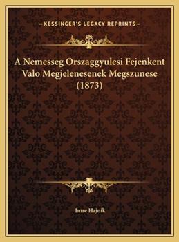 Hardcover A Nemesseg Orszaggyulesi Fejenkent Valo Megjelenesenek Megszunese Book
