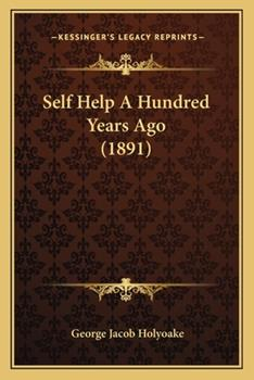 Paperback Self Help a Hundred Years Ago Book