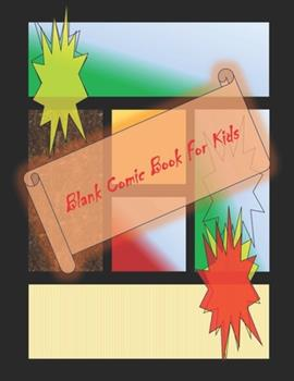 Paperback Blank Comic Book-Comic Sketch Book : Create Your Own Comic Book with This Blank Comic Book for Kids, Adults, Students, Teens and Artists, Comic Design Sketchbook to Create Your Own Cartoon & Comics 8. 5 X 11 Large, Big Blank Comic Book [Large Print] Book