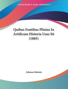Paperback Quibus Fontibus Plinius in Artificum Historia Usus Sit Book