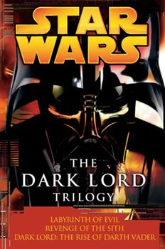 The Dark Lord Trilogy - Book  of the Star Wars: The Dark Lord Trilogy