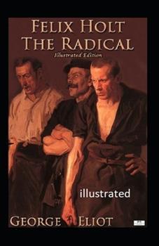 Paperback Felix Holt the Radical illustrated Book