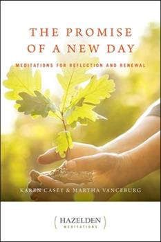 The Promise of a New Day: A Book of Daily Meditations (Hazelden Meditations) 0866835024 Book Cover