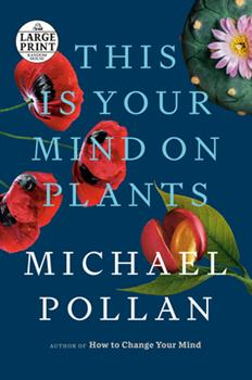 Paperback This Is Your Mind on Plants [Large Print] Book
