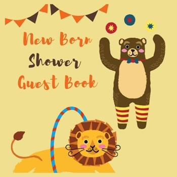 Paperback New Born Shower Guest Book : Colored Welcome New Baby Shower Sign in Guestbook with Memory Message Book, Gift Recorder, Advice Wishes, Photo Milestones with Cute Bunny Lined Log ... Coloured Printed Paperback for Boys and Girls ... Amazing Gift Book