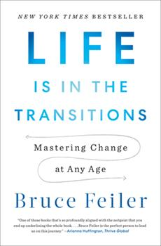 Hardcover Life Is in the Transitions : Mastering Change at Any Age Book