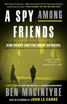 A Spy Among Friends: Kim Philby and the Great Betrayal 0804136637 Book Cover