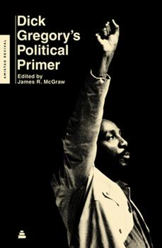 Dick Gregory's political primer 0062981358 Book Cover