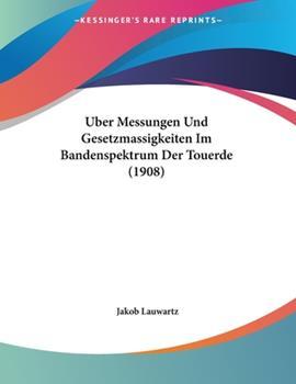 Paperback Uber Messungen und Gesetzmassigkeiten Im Bandenspektrum der Touerde Book