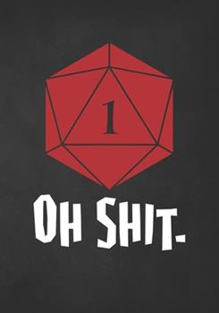 Paperback Oh Shit.: College Ruled Role Playing Gamer Paper: Rolled a 1 Red Dice RPG Journal Book
