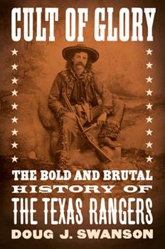 Hardcover Cult of Glory : The Bold and Brutal History of the Texas Rangers Book