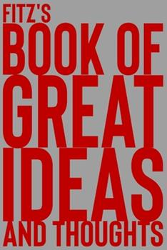Paperback Fitz's Book of Great Ideas and Thoughts : 150 Page Dotted Grid and Individually Numbered Page Notebook with Colour Softcover Design. Book Format: 6 X 9 In Book