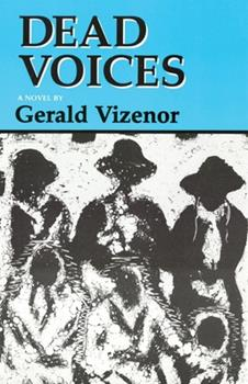 Dead Voices: Natural Agonies in the New World (American Indian Literature and Critical Studies, Vol 2) 0806125799 Book Cover
