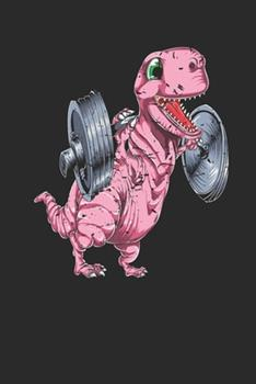 Paperback Funny Animal Fitness - T-Rex Squat : Workout Log Book, Healthy Diet with Funny Animal Gifts for Women and Men - Workout Journal (6 X 9 - 150 Pages ) Book