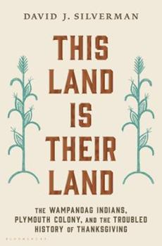 Hardcover This Land Is Their Land: The Wampanoag Indians, Plymouth Colony, and the Troubled History of Thanksgiving Book