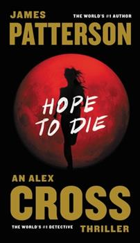 Hope to Die - Book #22 of the Alex Cross