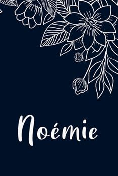 Paperback Noémie: Floral Design Journal / Notebook With Personalized Name And Flowers Birthday Gifts, Valentine Day Gift For Women & Girl, Mom, Sister or ... Dark Blue Background Cover, Matte Finish Book
