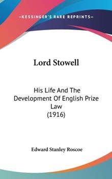 Hardcover Lord Stowell : His Life and the Development of English Prize Law (1916) Book