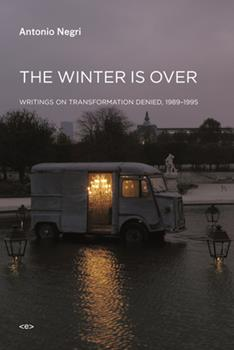 The Winter Is Over: Writings on Transformation Denied, 1989-1995 1584351217 Book Cover