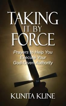 Paperback Taking It By Force: Prayers to Help You Execute Your God-Given Authority Book