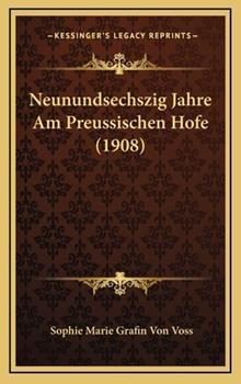 Hardcover Neunundsechszig Jahre Am Preussischen Hofe (1908) Book